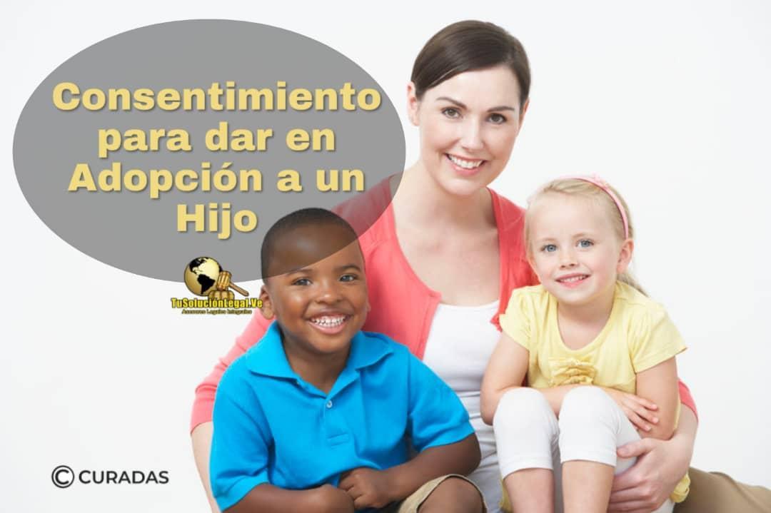 Consentimiento para dar en Adopción un hijo, adopción, hijo, adoptantes, candidato, IDENA, interés, protección, patria potestad, cónyuge, familiar, colocación, tutela, familia sustituta, adn, vientre en alquiler, adopción nacional, adopción internacional, abogados venezuela, ana santander, tusolucionlegal.com.ve