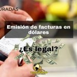 Emisión de factura en dólares ¿Es legal?