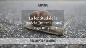 Bravo por 2 minutos Lentitud justicia internacional se paga caro