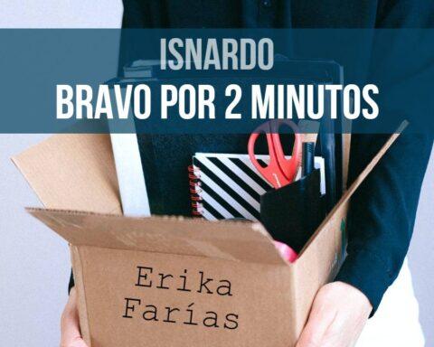 Isnardo Bravo por 2 minutos renuncia Erika Farías